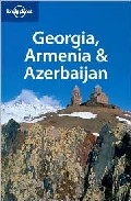 GEORGIA, ARMENIA & AZERBAIJAN Lonely Planet (2008-ANGLÈS)